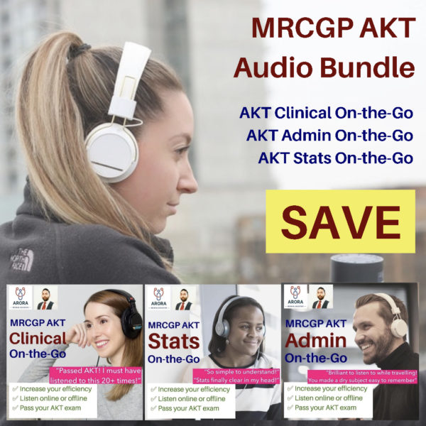 akt audio bundle new - MRCGP CSA, AKT and PLAB Exam Courses and Online Webinars - Arora Medical Education