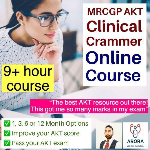 AKT Clinical Single - MRCGP CSA, AKT and PLAB Exam Courses and Online Webinars - Arora Medical Education