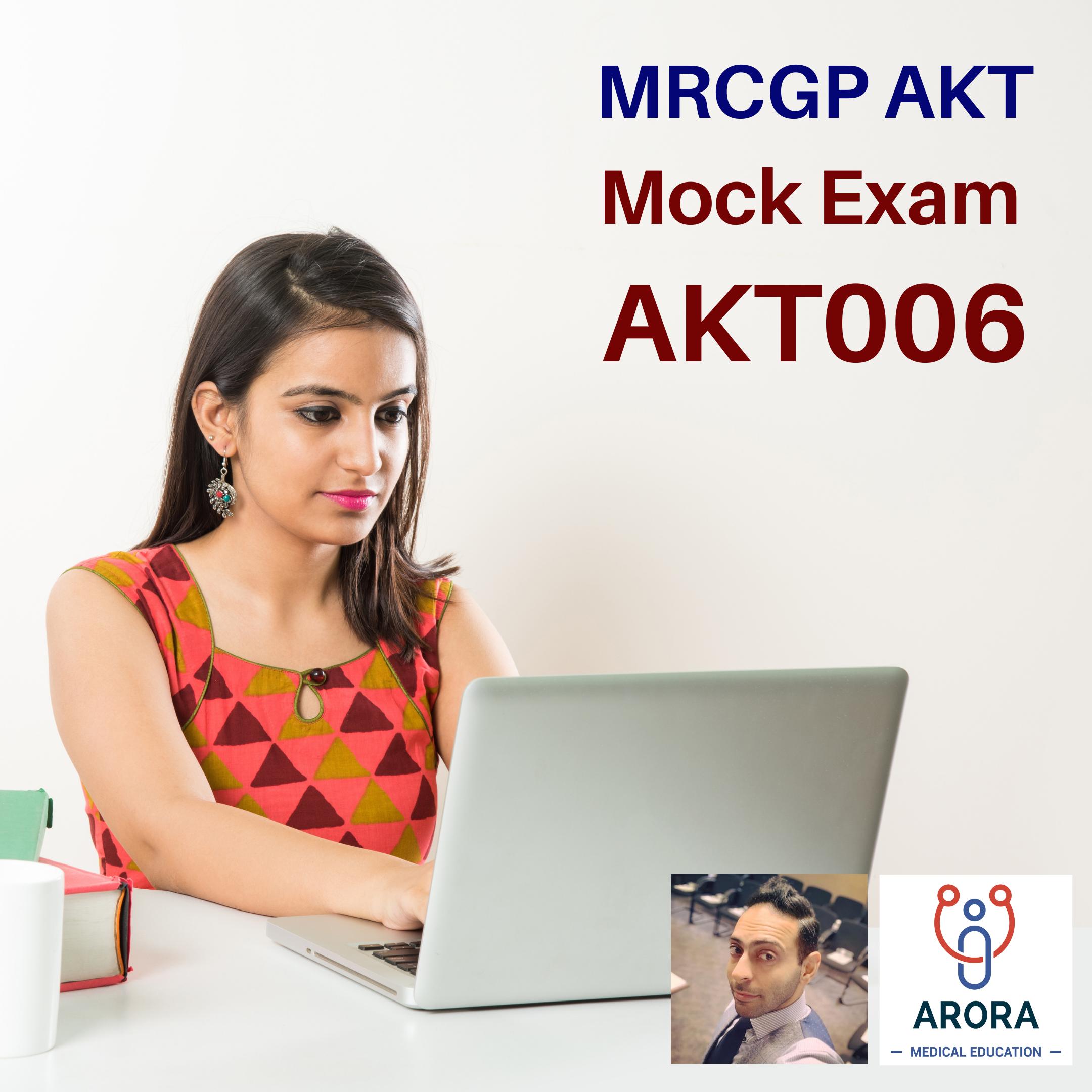 AKT006 Pic - MRCGP CSA, AKT and PLAB Exam Courses and Online Webinars - Arora Medical Education